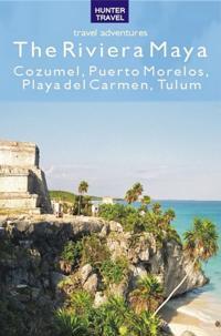 Riviera Maya - Cozumel, Puerto Morelos, Puerto Aventuras, Akumal, Tulum