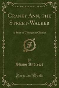 Cranky Ann, the Street-Walker