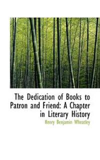 The Dedication of Books to Patron and Friend