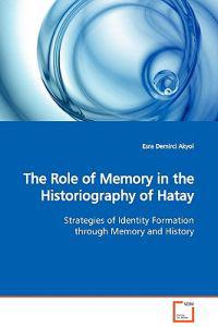 The Role of Memory in the Historiography of Hatay
