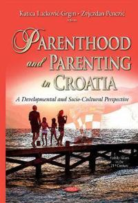Parenthood and Parenting in Croatia