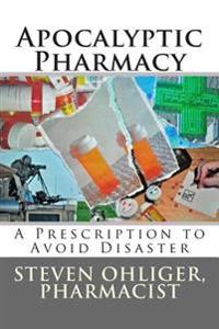 Apocolyptic Pharmacy: A Prescription to Avoid Disaster