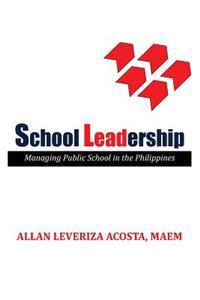 School Leadership: Managing Public School in the Philippines