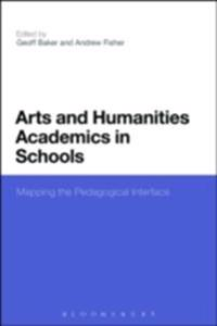 Arts and Humanities Academics in Schools: Mapping the Pedagogical Interface
