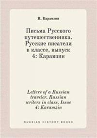 Letters of a Russian Traveler. Russian Writers in Class, Issue 4