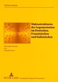 Makrostrukturen der Argumentation im Deutschen, Franzoesischen und Italienischen