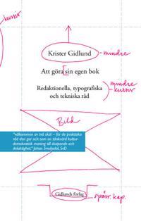 Att göra sin egen bok : redaktionella, typografiska och tekniska råd