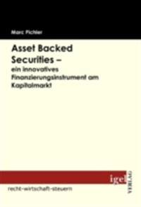 Asset Backed Securities - ein innovatives Finanzierungsinstrument am Kapitalmarkt