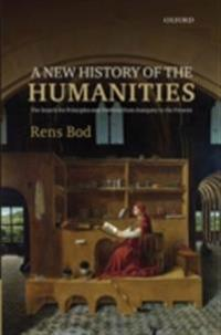 New History of the Humanities: The Search for Principles and Patterns from Antiquity to the Present