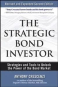 Strategic Bond Investor: Strategies and Tools to Unlock the Power of the Bond Market