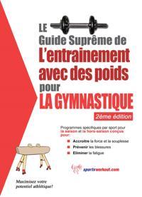 Le guide supreme de l'entrainement avec des poids pour la gymnastique