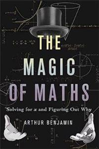 Magic of maths (intl pb ed) - solving for x and figuring out why