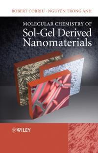 Molecular Chemistry of Sol-Gel Derived Nanomaterials
