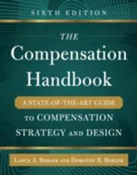 Compensation Handbook, Sixth Edition: A State-of-the-Art Guide to Compensation Strategy and Design