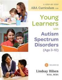 Step-by-Step ABA Curriculum for Young Learners with Autism Spectrum Disorders (Age 3-10)