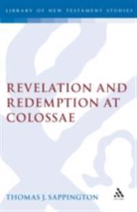 Revelation and Redemption at Colossae