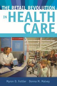 Retail Revolution in Health Care