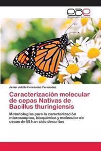 Caracterizacion Molecular de Cepas Nativas de Bacillus Thuringiensis