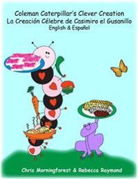 Coleman Caterpillar's Clever Creation -  La Creacion Celebre de Casimiro el Gusanillo -  English & Espanol