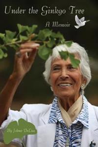 Under the Ginkgo Tree: A Memoir