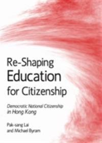 Re-Shaping Education for Citizenship