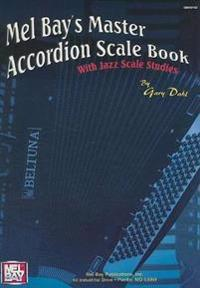 Mel Bay's Master Accordion Scale Book: With Jazz Scale Studies