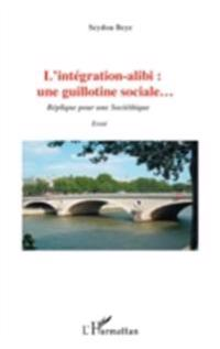 L'integration alibi : une guillotine sociale... - replique p