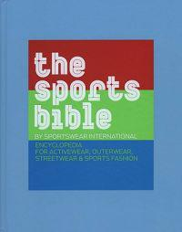The Sports Bible: Encyclopedia for Activewear, Outerwear, Streetwear & Sports Fashion
