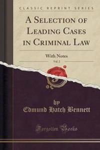 A Selection of Leading Cases in Criminal Law, Vol. 2