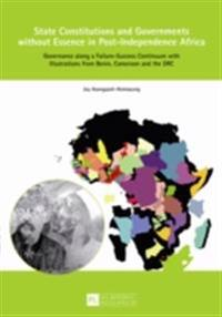 State Constitutions and Governments without Essence in Post-Independence Africa
