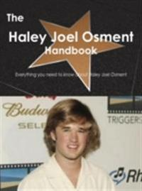 Haley Joel Osment Handbook - Everything you need to know about Haley Joel Osment