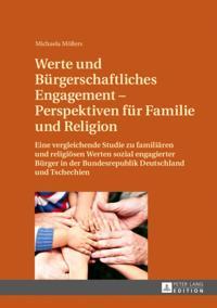 Werte und Buergerschaftliches Engagement - Perspektiven fuer Familie und Religion