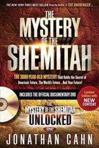 The Mystery of the Shemitah: The 3,000-Year-Old Mystery That Holds the Secret of America's Future, the World's Future, and Your Future! [With DVD]