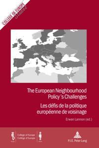 European Neighbourhood Policy's Challenges/Les defis de la politique europeenne de voisinage