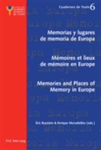Memorias y lugares de memoria de Europa/Memoires et lieux de memoire en Europe/Memories and Places of Memory in Europe