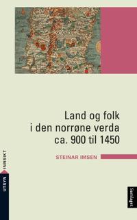Land og folk i den norrøne verda ca. 900 til 1450 - Steinar Imsen | Inprintwriters.org