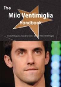 Milo Ventimiglia Handbook - Everything you need to know about Milo Ventimiglia