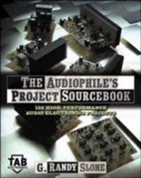 Audiophile's Project Sourcebook: 120 High-Performance Audio Electronics Projects