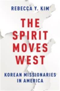 Spirit Moves West: Korean Missionaries in America