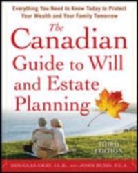Canadian Guide to Will and Estate Planning: Everything You Need to Know Today to Protect Your Wealth and Your Family Tomorrow 3E