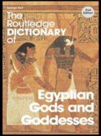 Routledge Dictionary of Egyptian Gods and Goddesses