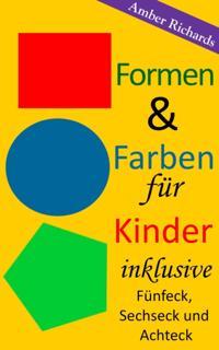 Formen & Farben fur Kinder - inklusive Funfeck, Sechseck und Achteck