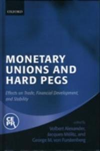 Monetary Unions and Hard Pegs Effects on Trade, Financial Development, and Stability