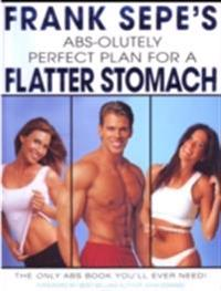 Frank Sepe's Abs-Olutely Perfect Plan for A Flatter Stomach