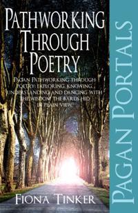 Pagan Portals - Pathworking through Poetry