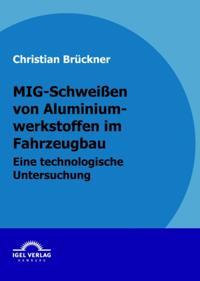 MIG-Schweien von Aluminiumwerkstoffen im Fahrzeugbau