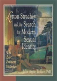 Lytton Strachey and the Search for Modern Sexual Identity