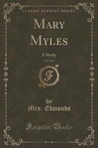 Mary Myles, Vol. 2 of 2