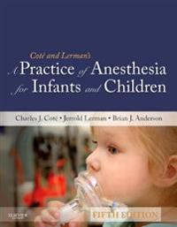 Practice of Anesthesia for Infants and Children E-Book