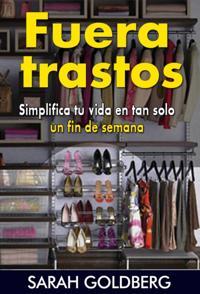 Fuera Trastos: Simplifica Tu Vida En Tan Solo Un Fin De Semana